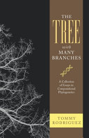 The Tree With Many Branches: A Collection of Essays in Computational Phylogenetics