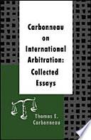Carbonneau on International Arbitration