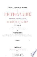 L'Alsace ancienne et moderne, ou dictionnaire topographice, historique et statistique du Haut et du Bas-Rhin. 3e ed. entierement refondue par P. Ristelhuber