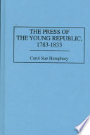 The Press of the Young Republic  1783 1833