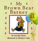 My Brown Bear Barney : much loved by generations of kiwi children.this year...