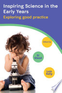 Inspiring Science In The Early Years  Exploring Good Practice