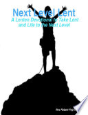 Next Level Lent A Lenten Devotional To Take Lent And Life To The Next Level