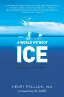 A World Without Ice A Clear Eyed Explanation Of The Planet S Imperiled Ice