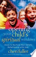Opening Your Child s Spiritual Windows
