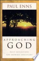 Approaching God  Enns