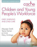 CACHE Level 3 Extended Diploma for the Children and Young People s Workforce Early Learning and Child Care