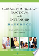 The School Psychology Practicum and Internship Handbook