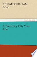 A Dutch Boy Fifty Years After