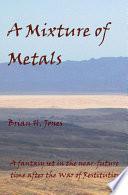 A Mixture of Metals