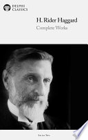 Delphi Complete Works of H. Rider Haggard (Illustrated) Time H Rider Haggard S Novels