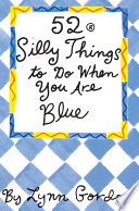 52 Series  Silly Things to Do When You Are Blue