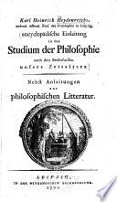 Karl Heinrich Heydenreichs Encyclopädische Einleitung in das Studium der Philosophie nach den Bedürfnissen unsers Zeitalters