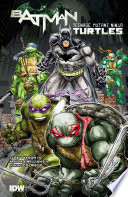 Batman Teenage Mutant Ninja Turtles Vol  1