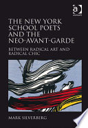 The New York School Poets and the Neo-Avant-Garde Cultural And Artistic Renaissance During The 1950s And