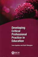 Developing Critical Professional Practice in Education