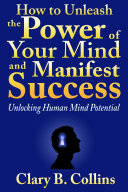 download ebook how to unleash the power of your mind and manifest success: unlocking human mind potential pdf epub