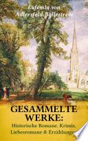 Gesammelte Werke  Historische Romane  Krimis  Liebesromane   Erz  hlungen