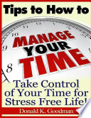 Tips to How to Manage Your Time  Take Control of Your Time and Stress Free Life
