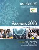 Exploring Microsoft Office Access 2016 Comprehensive