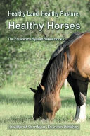 Healthy Land  Healthy Pasture  Healthy Horses That They Were Made For Each