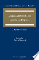 Litigating International Investment Disputes