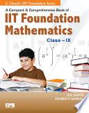 A Compact Comprehensive Book Of Iit Foundation Mathematics Class Ix