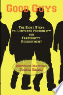 Good Guys The Eight Steps To Limitless Possibility For Fraternity Recruitment