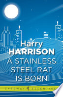 A Stainless Steel Rat Is Born  To Become A Master Criminal