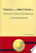 Strategy for an Army Center for Network Science  Technology  and Experimentation