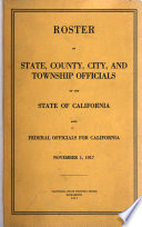Roster of State, County, City and Township Officials of the State of California, Also Federal Officials for California