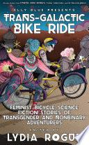 Trans Galactic Bike Ride Book PDF