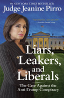Liars, Leakers, And Liberals : to hear in the #1 new york...