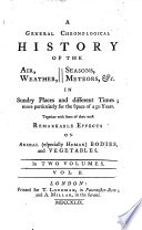 A General Chronological History Of The Air Waether Seasons In Sundry Places And Different Times Together With Some Of Their Effects On Animals Especially Human Bodies And Vegetables London Longman 1749