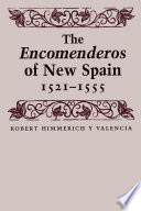 The Encomenderos of New Spain  1521 1555