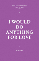 I Would Do Anything for Love: New Lovers #5