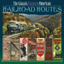 The Classic Eastern American Railroad Routes