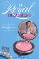 The Royal Treatment  A Princess for Hire Book