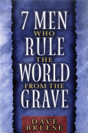 Seven Men Who Rule the World From the Grave