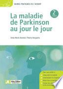 La maladie de Parkinson au jour le jour 2e   dition