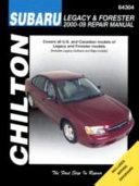 Chilton s Subaru Legacy and Forester 2000 09 Repair Manual