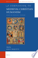 A Companion to Medieval Christian Humanism