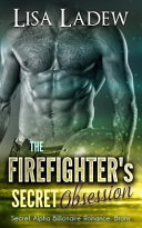The Firefighter's Secret Obsession Accidentally Irritates A Woman He
