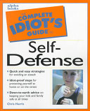 The Complete Idiot's Guide to Self-defense Prevent Assault Protect Children And