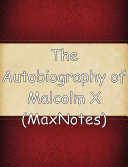 The Autobiography of Malcolm X  MaxNotes