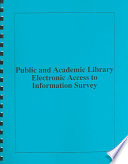 Public and Academic Library Electronic Access to Information Survey, February 1996