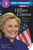 Hillary Clinton  the Life of a Leader