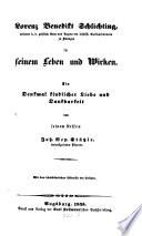 Lorenz Benedikt Schlichting weiland k  b  geistlicher Rath und Regens des bisch  flichen Clerikalseminars zu Dillingen in seinem Leben und Wirken