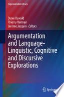 Argumentation and Language     Linguistic  Cognitive and Discursive Explorations
