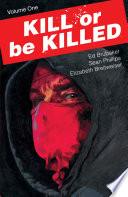 Kill Or Be Killed Vol  1